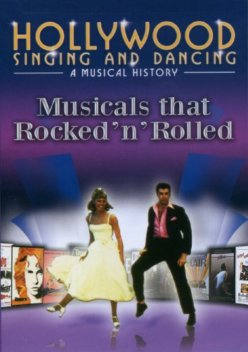 Hollywood Singing and Dancing: Movies That Rocked 'N' Rolled