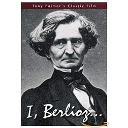 Tony Palmer's Film About Hector Berlioz: I, Berlioz