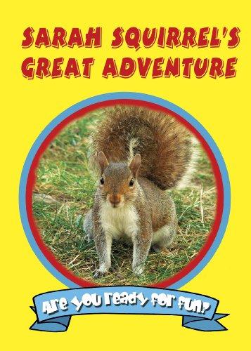 Sarah Squirrel's Great Adventure