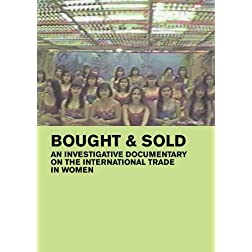 Bought & Sold: An Investigative Documentary About the International Trade in Women (Home Use)