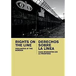 Rights On The Line: Vigilantes at the Border (Home Use)