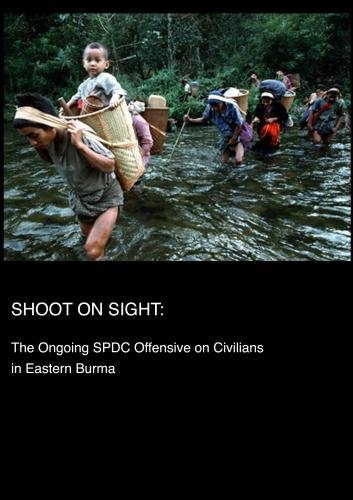 Shoot on Sight: The Ongoing SPDC Offensive on Civilians in Eastern Burma (Institutional: K-12)