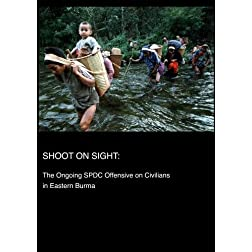 Shoot on Sight: The Ongoing SPDC Offensive on Civilians in Eastern Burma (Universities)