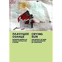Crying Sun: The Impact of War in the Mountains of Chechnya (Institutional: K-12)