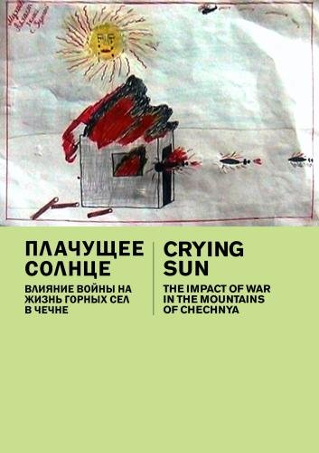 Crying Sun: The Impact of War in the Mountains of Chechnya (Institutional: Universities)