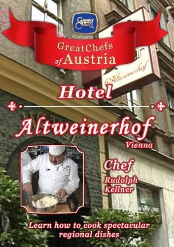Great Chefs of Austria Chef Rudolph Kellner Altweinerhof - Vienna