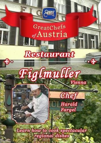 Great Chefs of Austria Chef Harald Fargel Figlmuller - Vienna
