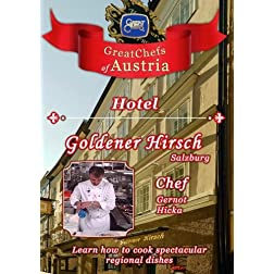 Great Chefs of Austria Chef Gernot Hicka Hotel Goldener Hirsch - Salzburg