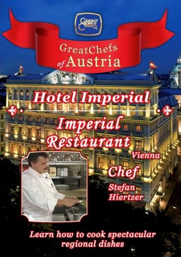 Great Chefs of Austria Chef Stefan Hierzer Hotel Imperial - Vienna