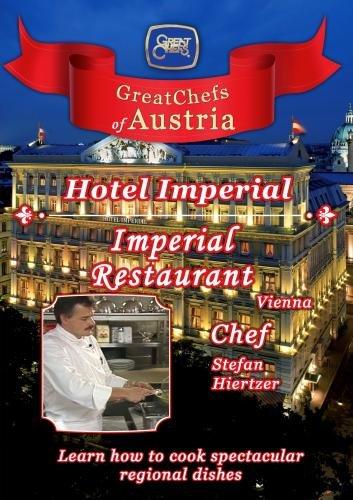 Great Chefs of Austria Chef Stefan Hierzer Hotel Imperial - Vienna