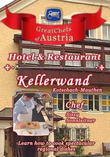 Great Chefs of Austria Chef Sissy Sonnleitner Hotel Kellerwand - Kotschach-Mauthen