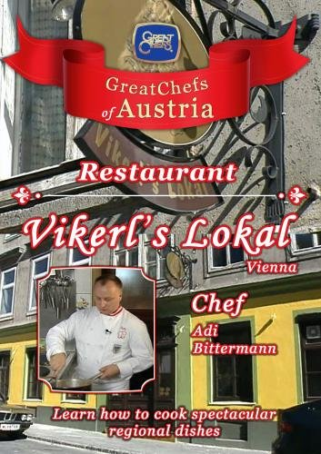 Great Chefs of Austria Chef Adi Bittermann Vikerl's Lokal - Vienna