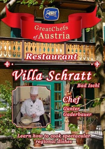 Great Chefs of Austria Chef Gunter Gaderbauer Villa Schratt - Bad Ischl