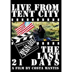 Live From Tent City: The Last 21 Days