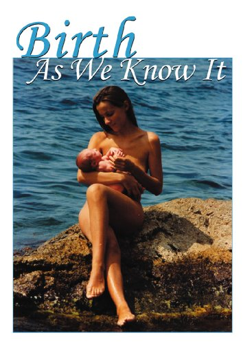 Birth as We Know It