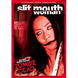 Slit-Mouthed Woman/Zombie Dead