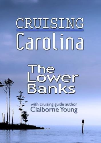 Cruising Carolina The Lower Banks