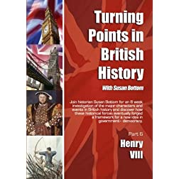 Turning Points in British History: Henry VIII