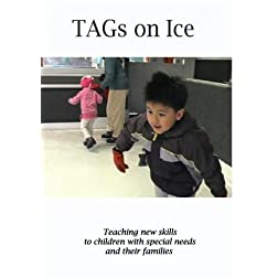TAGs on Ice: Teaching new skills to children with special needs and their families