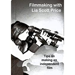 Filmmaking with Lia Scott Price