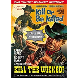 Kill the Wicked & Kill or be Killed