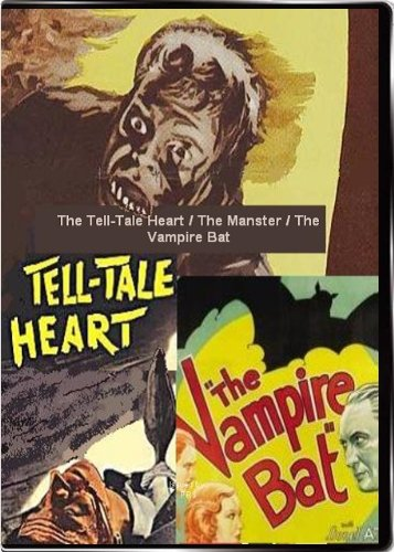 The Tell-Tale Heart / The Manster / The Vampire Bat