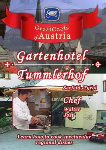 Great Chefs of Austria Chef Walter Jost Gartenhotel Tummlerhof Seefeld - Tyrol