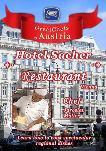 Great Chefs of Austria Chef Jaroslav Muller Hotel Sacher - Vienna