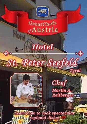 Great Chefs of Austria Chef Martin A. Reitberger Hotel St. Peter Seefeld - Tyrol