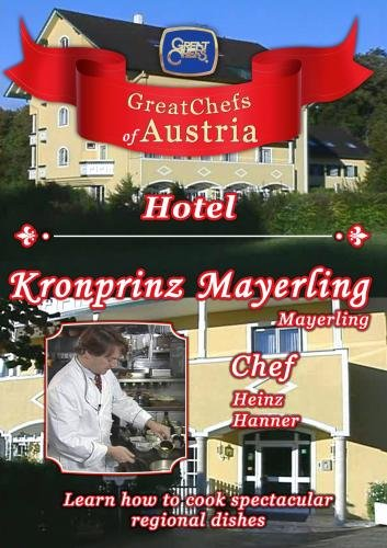 Great Chefs of Austria Chef Heinz Hanner Kronprinz-Mayerling - Mayerling