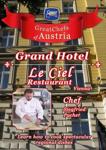 Great Chefs of Austria Chef Siegfried Pucher Le Ciel Restaurant - Vienna