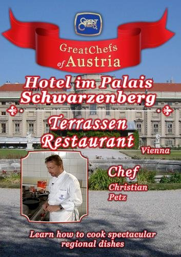 Great Chefs of Austria Chef Christian Petz Palais Schwarzenberg - Vienna