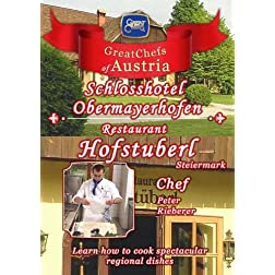 Great Chefs of Austria Chef Peter Rieberer Schlosshotel Obermayerhofen - Pogusch