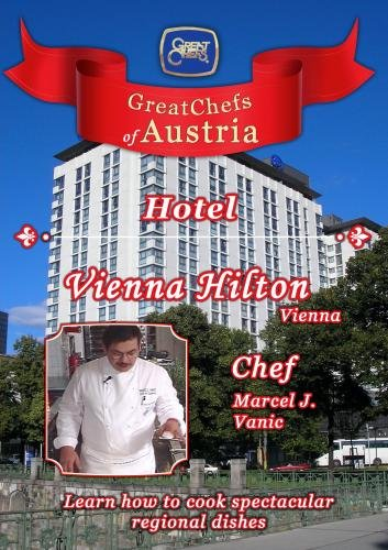 Great Chefs of Austria Chef Marcel J. Vanic Vienna Hilton