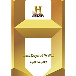 History -- Last Days of WWII: April 1-April 7