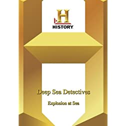 History -- Deep Sea Detectives :  Explosion at Sea