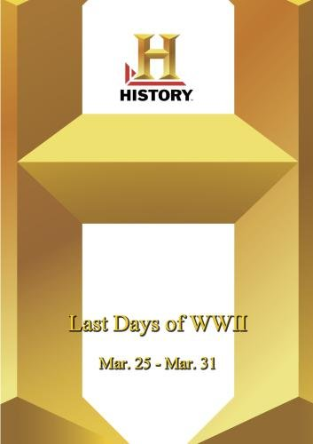 History -- Last Days of WWII: Mar 25 - Mar 31