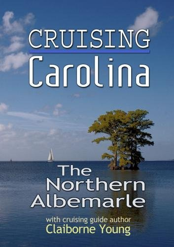 Cruising Carolina The North Albemarle