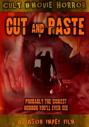 Cut & Paste: The Sickest Horror Youll Ever See