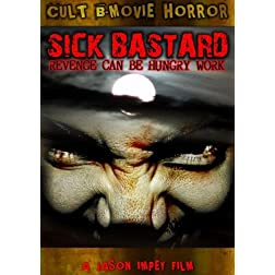 Sick Bastard; Sadism, Sex, Horror, Gore and MORE