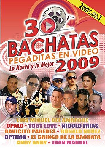 30 Bachatas Pegaditas en Video: Lo Nuevo y lo Mejor 2009