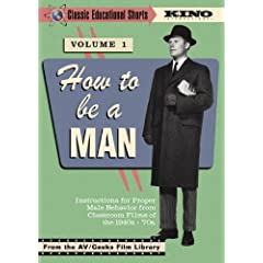 How To Be A Man (Classic Educational Shorts Volume 1) (1949-1970)