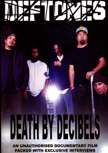 Deftones: Death By Decibels