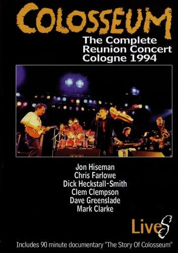 Colosseum: The Complete Reunion Concert Cologne 1994