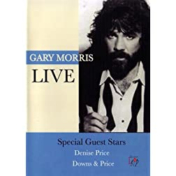 Gary Morris Live: Special Guest Stars Densie Price Downs & Price