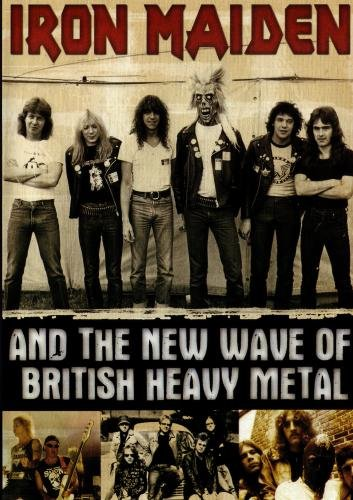 Iron Maiden: And The New Wave of British Heavy Metal