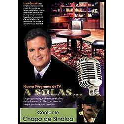"""""""A Solas..."""" Chapo de Sinaloa, cantante"""