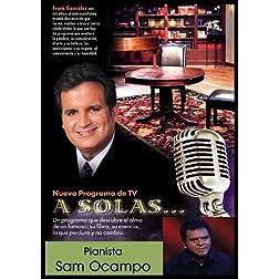 """""""A Solas..."""" Sam Ocampo, pianista"""