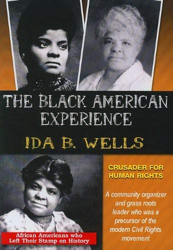 The Black American Experience: Ida B. Wells