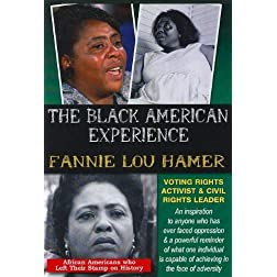 The Black American Experience: Fannie Lou Hammer: Voting Rights Activist & Civil Rights Leader
